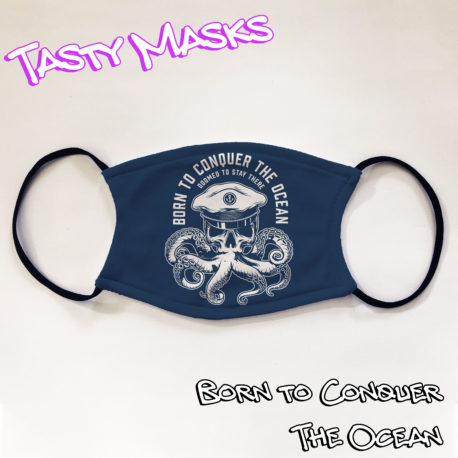 Facemask with design of octopus wearing sailor's hat, with text Born To Conquer The Ocean - Doomed To Stay There